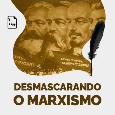Desmascarando o Marxismo